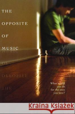 The Opposite of Music Janet Ruth Young 9781416958239