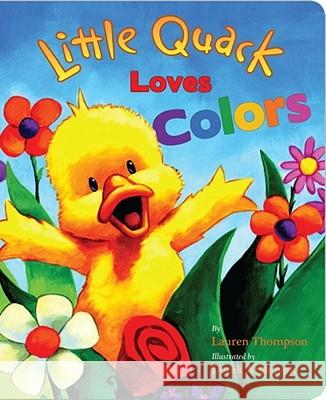 Little Quack Loves Colors Lauren Thompson Derek Anderson 9781416960942