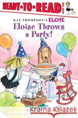 Eloise Throws a Party! Tammie Lyon Hilary Knight 9781416961727