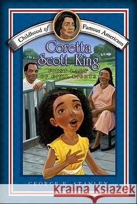 Coretta Scott King: First Lady of Civil Rights George E. Stanley Jim Madsen 9781416968009
