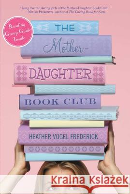 The Mother-Daughter Book Club Heather Vogel Frederick 9781416970798