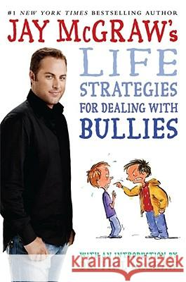 Jay McGraw's Life Strategies for Dealing with Bullies Jay McGraw 9781416974734
