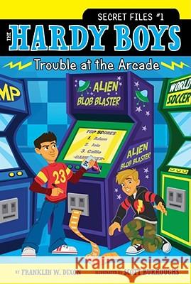 Trouble at the Arcade Franklin W. Dixon Scott Burroughs 9781416991649 Aladdin Paperbacks
