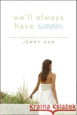 We'll Always Have Summer Jenny Han 9781416995586