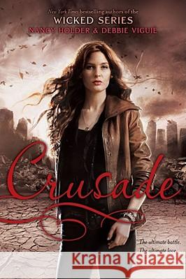 Crusade Nancy Holder Debbie Viguie 9781416998037 Simon Pulse