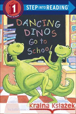 Dancing Dinos Go to School Sally Lucas Margeaux Lucas 9781417732975 Topeka Bindery