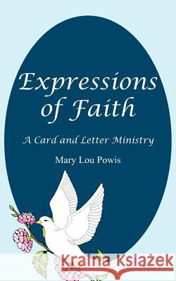 Expressions of Faith: A Card and Letter Ministry Mary Lou Powis 9781418470456