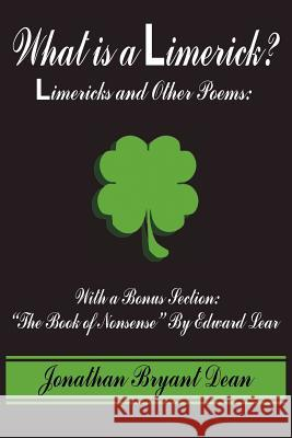 What Is a Limerick?: Limericks and Other Poems: With a Bonus Section: