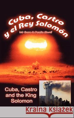 Cuba, Castro and the King Solomon Luis Grave de Peralta Morell 9781418495978