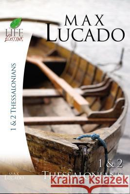1 and 2 Thessalonians Max Lucado Livingstone Corporation 9781418509743