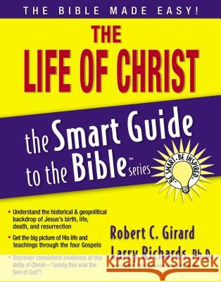 The Life of Christ Larry Richards Larry Miller J. Heyward Rogers 9781418509996