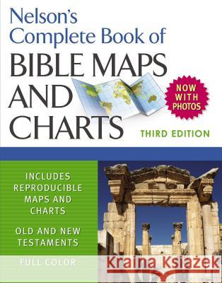 Nelson's Complete Book of Bible Maps and Charts Thomas Nelson Publishers 9781418541712
