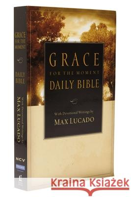 Grace for the Moment Daily Bible-NCV Max Lucado 9781418543068