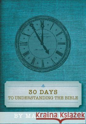30 Days to Understanding the Bible Max Anders 9781418545949