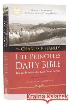 Charles F. Stanley Life Principles Daily Bible-NASB Charles F. Stanley 9781418548858