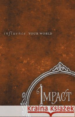 Impact: The Student Leadership Bible-NKJV: Influence Your World Jay Strack 9781418549077