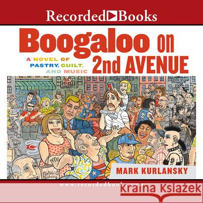 Boogaloo on Second Avenue - audiobook Mark Kurlansky George Guidall 9781419326806 Recorded Books