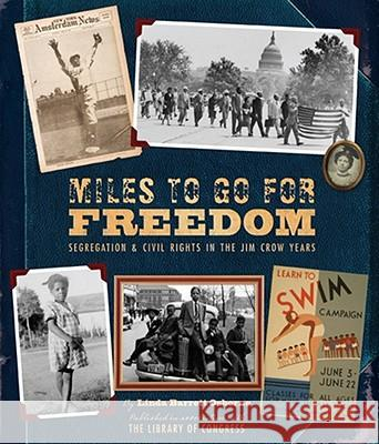 Miles to Go for Freedom: Segregation and Civil Rights in the Jim Crow Years Linda Barrett Osborne 9781419700200