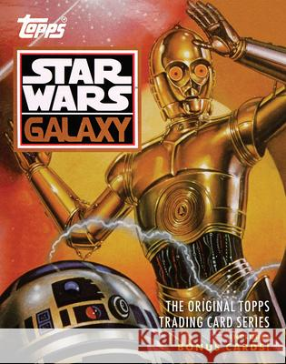 Star Wars Galaxy: The Original Topps Trading Card Series The Topps Company                        Gary Gerani Lucasfilm Ltd 9781419719134