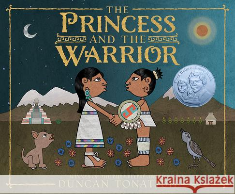 The Princess and the Warrior: A Tale of Two Volcanoes Duncan Tonatiuh 9781419721304