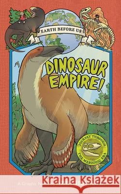 Dinosaur Empire!: Journey Through the Mesozoic Era Abby Howard 9781419723063