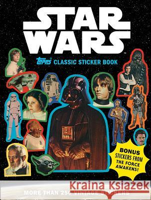Star Wars Topps Classic Sticker Book The Topps Company                        Lucasfilm Ltd 9781419727115
