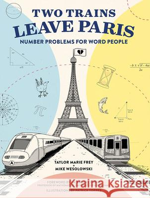 Two Trains Leave Paris : Number Problems for Word People Taylor Frey Mike Wesolowski 9781419732744