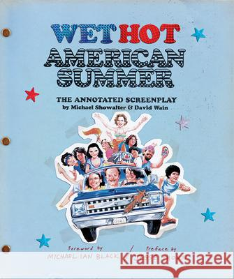 Wet Hot American Summer: The Annotated Screenplay David Wain Michael Showalter 9781419733437