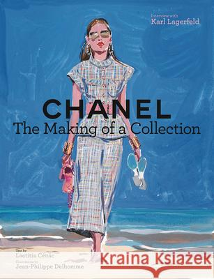 Chanel: The Making of a Collection  Delhomme, Jean-Philippe 9781419740084