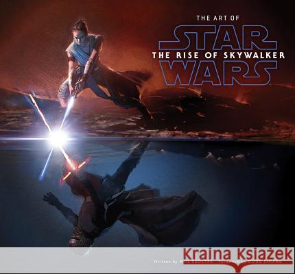 The Art of Star Wars: The Rise of Skywalker Phil Szostak 9781419740381