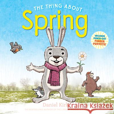 The Thing about Spring Daniel Kirk 9781419743832