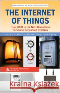 The Internet of Things: From Rfid to the Next-Generation Pervasive Networked Systems Yan Lu Yan Zhang Laurence T. Yang 9781420052817
