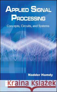 Applied Signal Processing: Concepts, Circuits, and Systems Nadder Hamdy 9781420067026