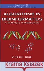 Algorithms in Bioinformatics: A Practical Introduction Wing-Kin Sung 9781420070330