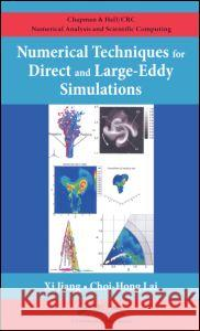 Numerical Techniques for Direct and Large-Eddy Simulations XI Jiang Choi-Hong Lai 9781420075786