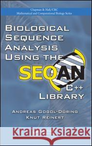 Biological Sequence Analysis Using the SeqAn C++ Library Knut Reinert Andreas Doring 9781420076233