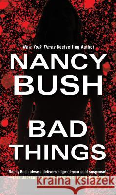 Bad Things Nancy Bush 9781420142938