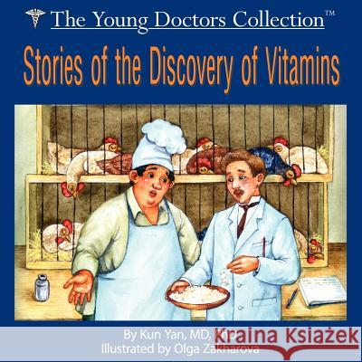 Stories of the Discovery of Vitamins : The Young Doctors Collection Kun Yan 9781420809435