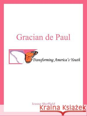 Gracian de Paul: Transforming America's Youth Jeanne Sheffield 9781420822458