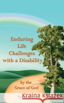 Enduring Life Challenges with a Disability Patricia Maye Brown 9781420846362
