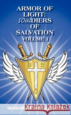 Armor of Light : Souldiers of Salvation R. W. Mahone 9781420860832