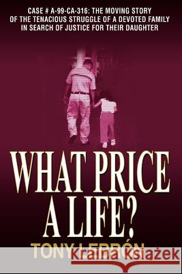 What Price a Life? Tony Lebrsn 9781420862683