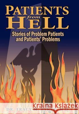 Patients From Hell Dr Tracy M. Bake 9781420869842