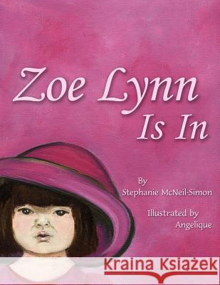 Zoe Lynn Is In Stephanie McNeil-Simon Angelique 9781420873993