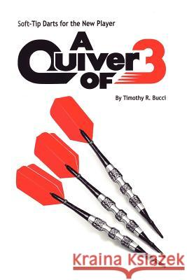 Soft-Tip Darts for the New Player Timothy R. Bucci 9781420879209