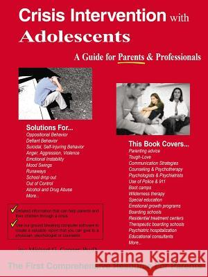 Crisis Intervention with Adolescents: A Parent Guide Michael G. Conner 9781420892352