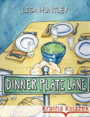 Dinner Plate Lane Lisa Huntley 9781420895711