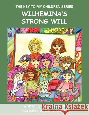 THE Key to My Children Series : Wilhemina's Strong Will Susan Surgoth Cathy Kravitz 9781420897173