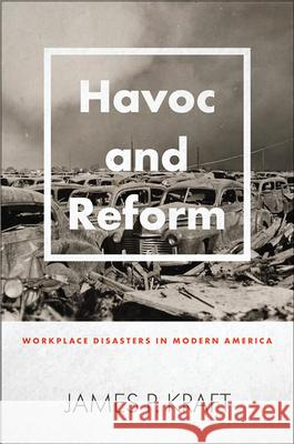 Havoc and Reform James P. (University of Hawaii at Manoa) Kraft 9781421440576