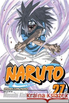 Naruto, Volume 27 [With Collectible Stickers] Masashi Kishimoto 9781421518633